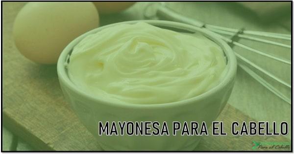 Beneficios de la mayonesa para el cabello